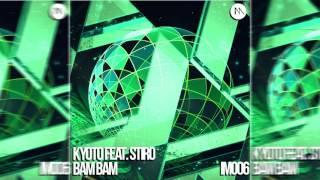 KYOTO feat. STIRO – Bam Bam (Original Mix)