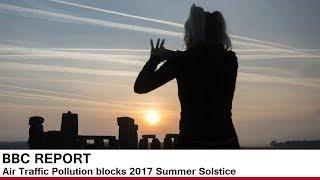 BBC Summer Solstice 2017 - Stonehenge sun hidden by pollution. Geo-engineering chemtrails?