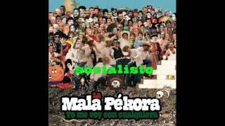 La mala pékora - Socialisto