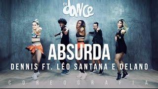 Absurda - Dennis ft. Léo Santana e Delano - Coreografia |  FitDance TV
