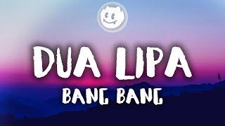 Dua Lipa ‒ Bang Bang (Lyrics / Lyric Video)
