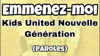 """Kids United Nouvelle Génération - Emmenez-moi - """"Au bout de nos rêves"""" (paroles)"""