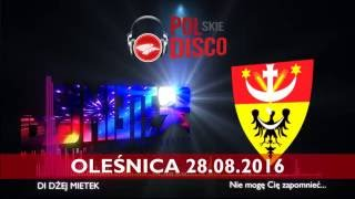 DI DŻEJ Mietek - Olesnica 2016