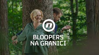 Na granici - BLOOPERS - Neuspjela scena 2