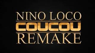 nouveau son nino loco coucou remake c'est juste pour le délire