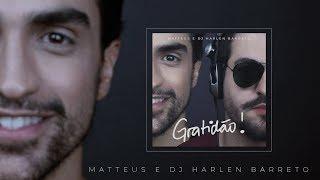 #gratidão - Matteus & DJ Harlen Barreto [Pseudo Video]