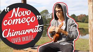 Novo Começo - Chimarruts (cover ukulele)