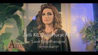 Telli KILIÇ feat. Murat KILIÇ - Lanet Olsun Toprağına [ © ARDA Müzik ]