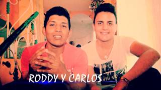 "RODDY Y CARLOS - PREVIEW ""TE AMO YO"""