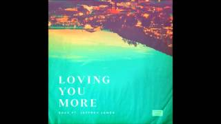 Saux - Loving You More Feat. Jeffrey James (Original Mix)