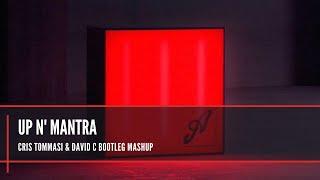 Up N' Mantra (Cris Tommasi & David C Bootleg Mashup)