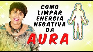 Como limpar a Aura por Márcia Fernandes