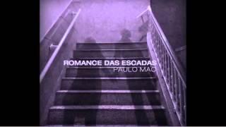 Paulo Mac ® Romance das Escadas