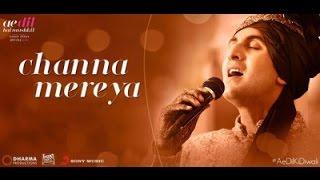 Channa Mereya Reprised Version Cover - Ae Dil Hai Mushkil ft. Sachet Tandon