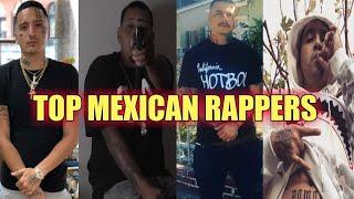 TOP MEXICAN RAP / RAPPERS 2018