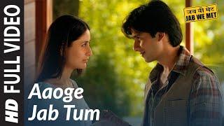 Aaoge Jab Tum Full Song   Jab We Met   Kareena  Kapoor, Shahid Kapoor width=