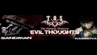 Evil Thoughts - The Sandman - Feat. Kasinova Tha Don