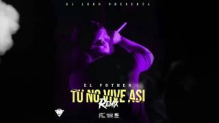 El Fother Tu no Vive Así Remix