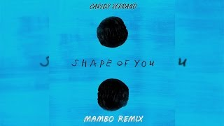 Ed Sheeran - Shape of You  [Mambo Remix]