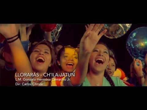 Lloraras de Chila Jatun Letra y Video