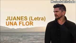Juanes - Una Flor (Letra)