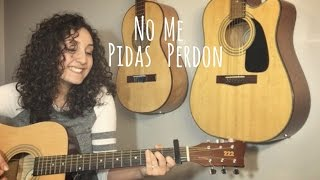 No Me Pidas Perdon | Banda MS (Cover)