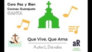 QUE VIVE, QUE AMA (Vayamos Unidos) Autor: L. Dávalos.