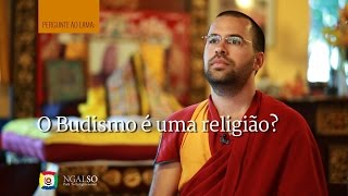 O Budismo é uma religião? (subtitles: PT-EN-ES-IT-DE-NL-FR)