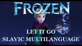 Frozen - Let it go [Slavic Multilanguage + subs & translation]