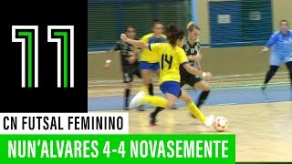CN Futsal Feminino: GCR Nun'Álvares 4 - 4 Novasemente Cavalinho