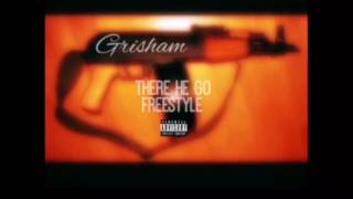 Grisham- There he go freestyle