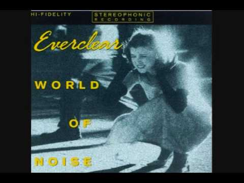 everclear-world-of-noise-nervious-and-weird-thedebaserpixie