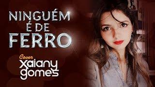 Wesley Safadão Part. Marília Mendonça - Ninguém É de Ferro (Xaiany Gomes cover)