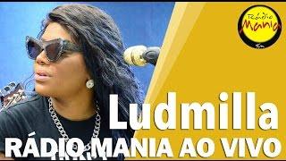 🔴 Radio Mania - Ludmilla - Cheguei