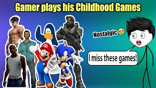 When A Gamer Plays His Childhood Games
