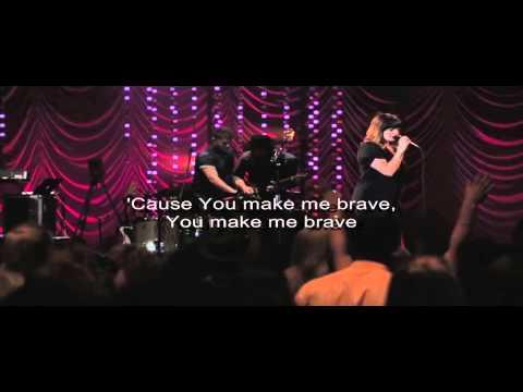You Make Me Brave - Lyrics - Bethel Music Chords - Chordify