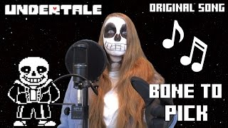 Bone to Pick - An Undertale Inspired Original Song