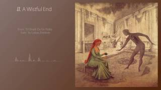 """A Wistful End"" 