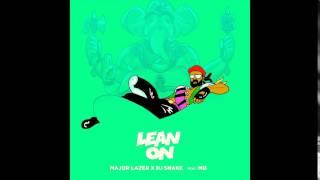 Lean On (Radio Edit) Major Lazer X DJ Snake