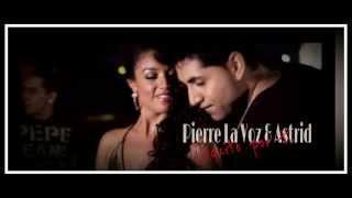 Loquito por ti - Pierre La Voz & Astrid