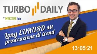 Turbo Daily 13.05.2021 - Long EURUSD su prosecuzione di trend