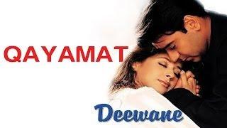 Qayamat - Deewane   Ajay Devgan & Urmila Matondkar   Sukhwinder Singh   Sanjeev Darshan