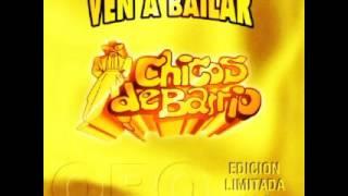 CHICOS DE BARRIO - Te Lo Pido Por Favor