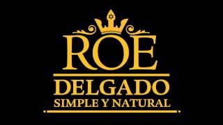 Roe Delgado ft Jah Nattoh   7   Tomo indica - Simple y natural. 2011