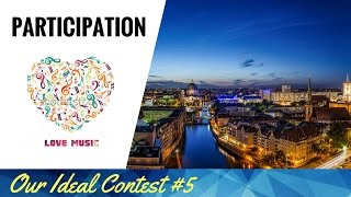 CLOSED Participation | Our Ideal Song Contest #5 (Munich, Germany)