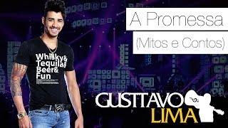 Gusttavo Lima - A Promessa (Mitos e Contos) - [DVD Ao Vivo Em São Paulo] (Clipe Oficial)