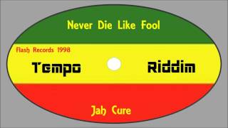 Jah Cure-Never Die Like Fool (Tempo Riddim 1998) Flash Records
