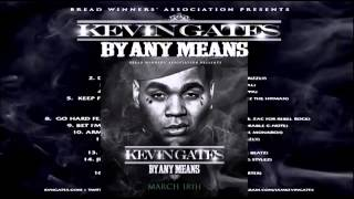 Kevin Gates - Keep Fucking With Me Feat  Plies By Any Means