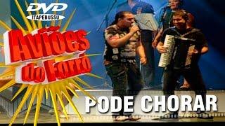 Aviões do Forró - 1º DVD Oficial - Pode Chorar