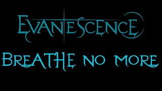 Evanescence-Breathe No More Lyrics (Fallen Outtake)